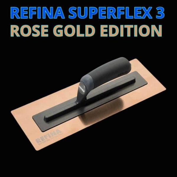 Refina Superflex 3 Rose gold trowel